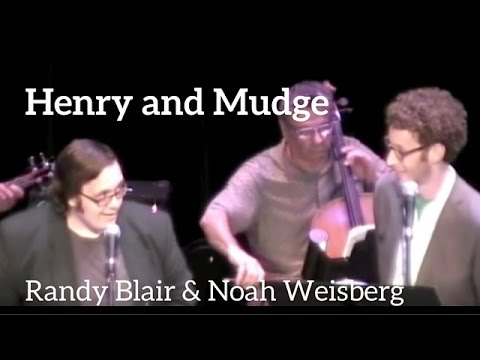 HENRY AND MUDGE - Noah Weisberg & Randy Blair