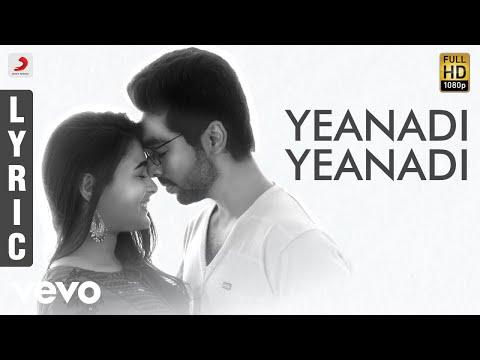 100% Kaadhal - Yeanadi Yeanadi Tamil Lyric - G.V. Prakash Kumar, Shalini Pandey