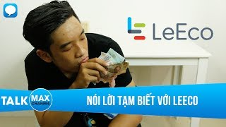 Nói l�i tạm biệt với LeEco: chỉ vì một CEO quá ngông cuồng?