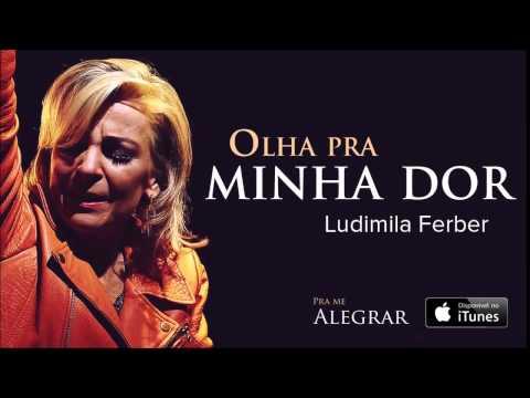 Ludmila Ferber - Olha Pra Minha Dor (CD Pra Me Alegrar)