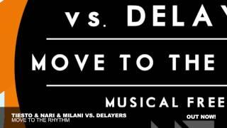 Tiësto & Nari & Milani vs Delayers - Move To The Rhythm (Original Mix) view on youtube.com tube online.