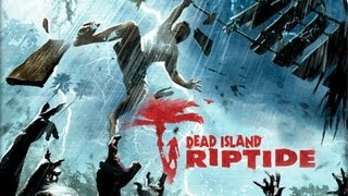 How To Download And Install Dead Island: Riptide FREE