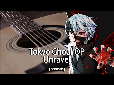 Tokyo Ghoul Opening - Unravel (acoustic russian version) guitar chords