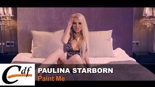 Official <b>Music</b> Video HD 4K Paulina Starborn - Paint Me (P) (C) 2014 CDF Produzioni (<a href=