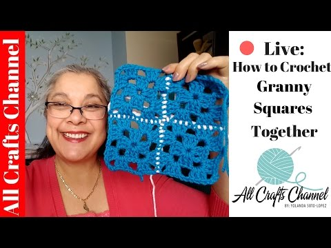 🔴 Live: How To Crochet Granny Squares Together