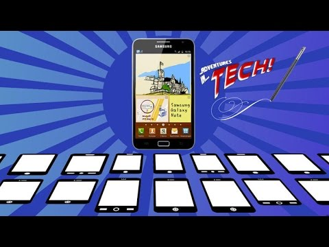 Adventures in Tech - How the Galaxy Note changed smartphones