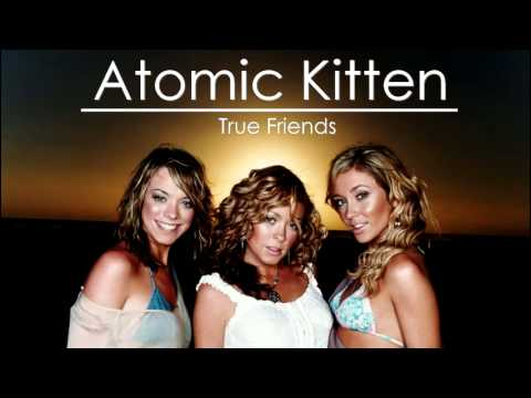 Atomic Kitten - True Friends