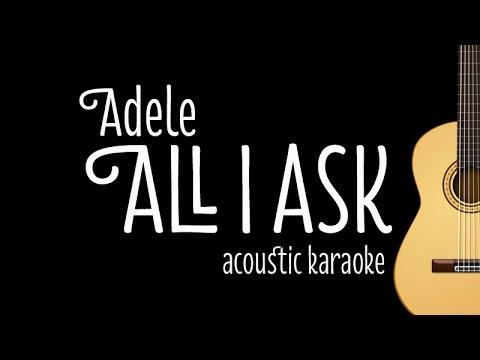 Adele - All I Ask (Acoustic Karaoke Lyrics on Screen)