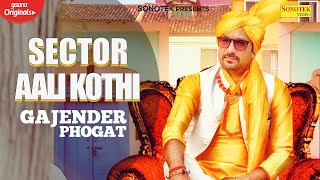 Sector Aali Kothi Gajender Phogat Video HD Download New Video HD