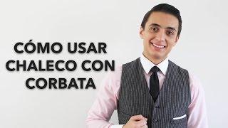 Usar chaleco con corbata