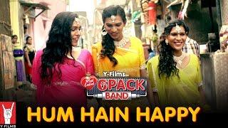 Hum Hain Happy, 6 Pack Band, Indias 1st Transgender Band, Latest Bollywood movies