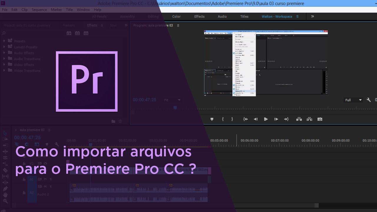 Como importar arquivos para o Premiere Pro CC?