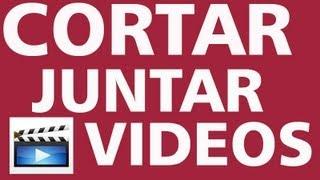 Como Cortar E Juntar Videos