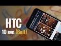 Trên Tay HTC 10 Evo
