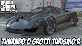 GTA V - Tunando o Grotti Turismo R CARRO NOVO