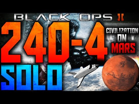 BO2: INSANE *SOLO* 240-4 w/ AN-94 - Mars One & Starting Civilization on Mars!