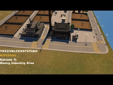 CitiesXL Platinum ---- Episode3: Heavy Industry Area