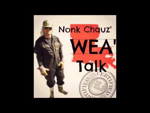 Nonk Chauz' WEA' Talk Podcast, EP #5