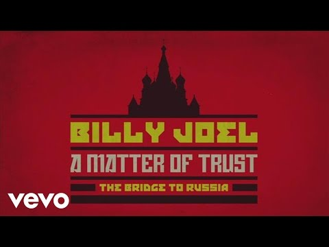 Billy Joel - A Matter of Trust - The Bridge to Russia: A Documentary (trailer)