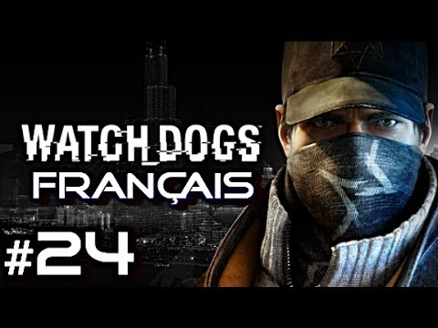 Watch Dogs #24 - JEU ÉROTIQUE - Gameplay/Commentaire Français [FR]