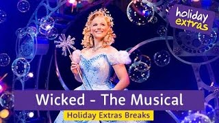 Wicked The Musical Theater Teaser | Holiday Extras Breaks