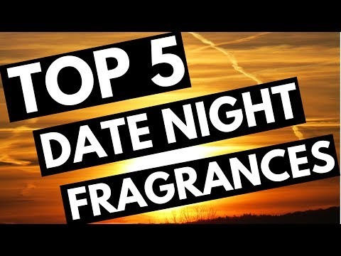 Date Night Top 5 Fragrance Review!