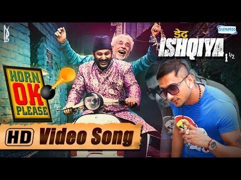 Horn OK Please Feat.Yo Yo Honey Singh & Sukhwinder - Arshad Warsi | Naseeruddin Shah - Dedh Ishqiya