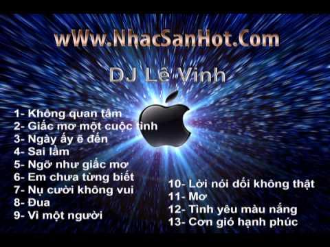 Việt Remix mới nhất năm 2013. Tổng hợp những bài Việt