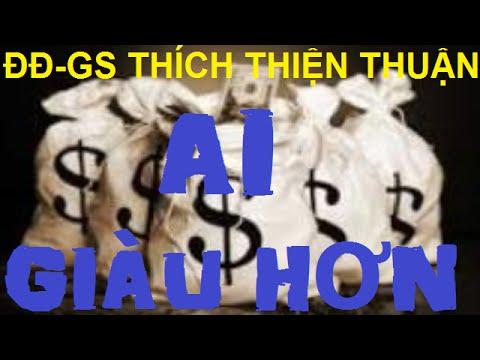 Thich Thien Thuan 2015 - Ai Giàu Hơn (Thuyet Phap Moi)
