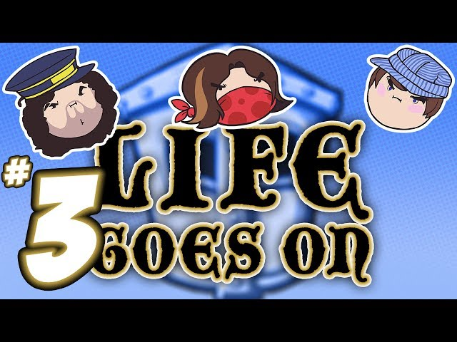 Life Goes On: Kings and Queens - PART 3 - Steam Train