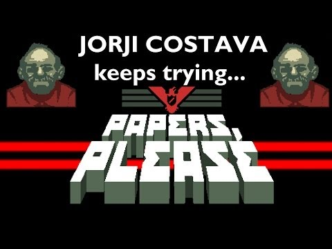 Papers, Please - Jorji Costava keeps trying to enter Arstotzka.