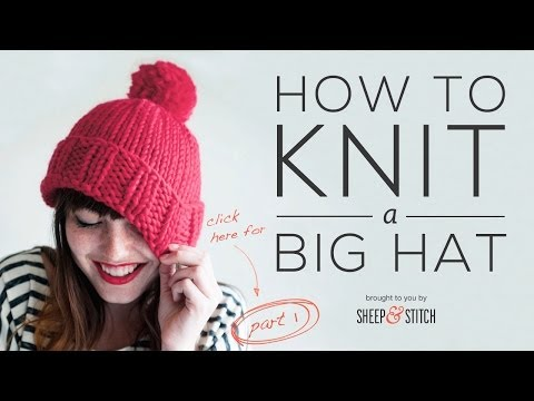 How to Knit a Big Hat - Part 2