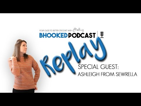 B hooked Podcast Replay with Ashleigh from Sewrella: Staying Motivated Through Projects