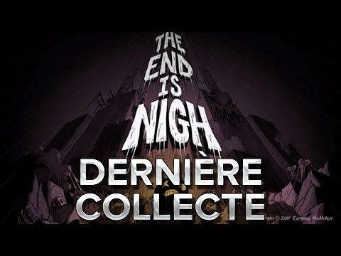 The End is Nigh #8 : Dernière collecte