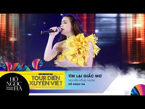 Tìm Lại Giấc Mơ - Hồ Ngọc Hà | Tour Diễn Xuyên Việt
