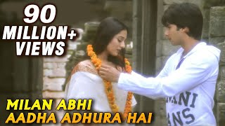 Milan Abhi Aadha Adhura - Vivah - Bollywood Romantic Video Song