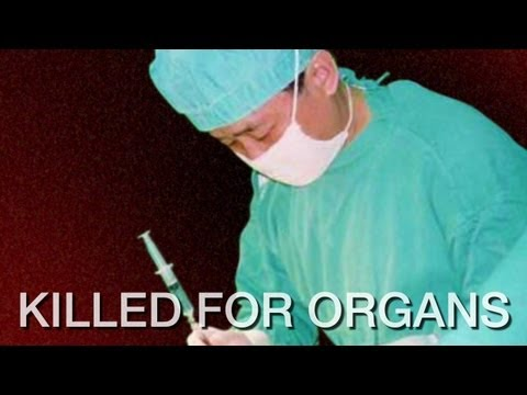 Killed for Organs: China's Secret State Transplant Business