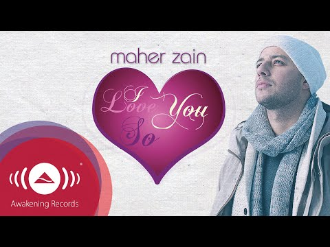 Maher Zain - I Love You So | Official Lyrics Video - YouTube