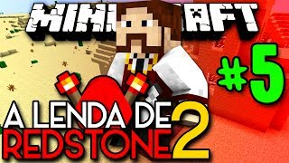 A Lenda de Redstone 2 - A ENTIDADE ANCESTRAL!! (MEGABOSS) - #5 - Minecraft