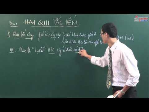 Video giải tích lớp 11 - Tổ hợp - Xác suất - Hai quy tắc đếm cơ bản - Cadasa.vn
