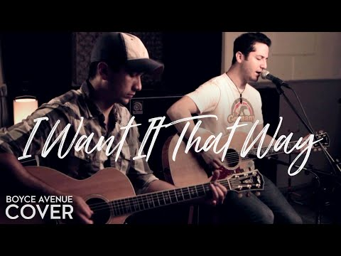 Backstreet Boys - I Want It That Way (Boyce Avenue acoustic cover) on iTunes & Spotify