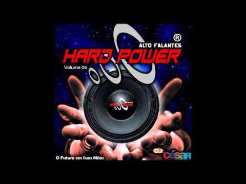 Hard Power Alto Falantes Vol.06 - Dj César
