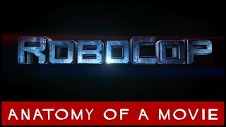 RoboCop 2014 Anatomy Of A Movie