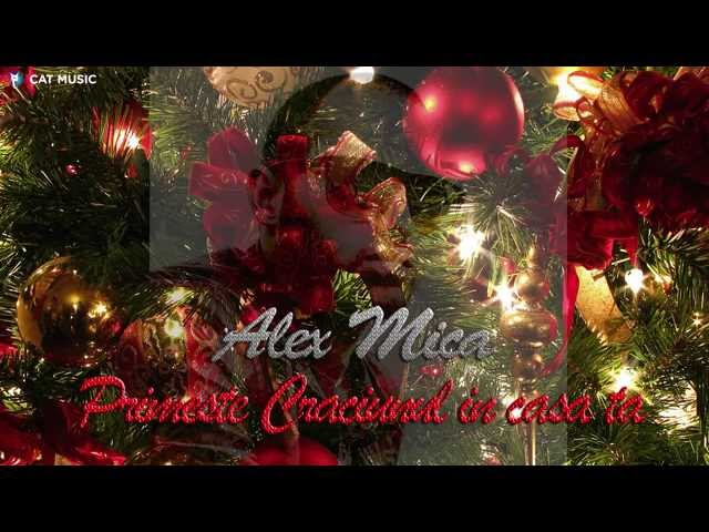 Alex Mica - Primeste Craciunul in casa ta (Official Single HQ)