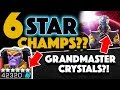 6 Star Champions New Grandmaster Crystal and MORE