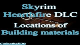 Skyrim:Hearthfire DLC-Building Material Locations