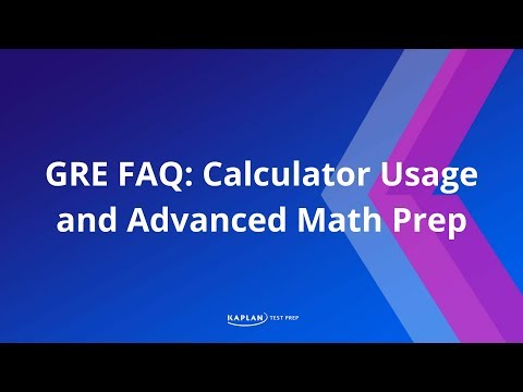 GRE FAQ: Calculator Usage and Advanced Math Prep | Kaplan Test Prep