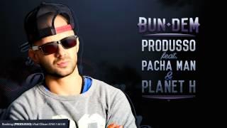 Produsso feat. Pacha Man & Planet H - Bun Dem