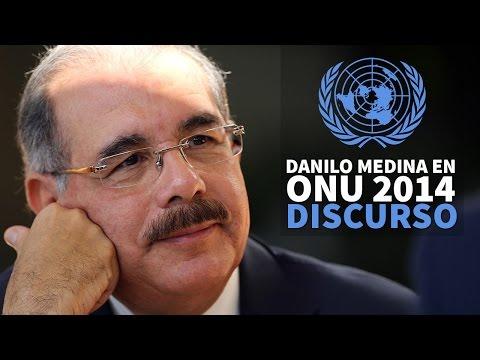 Danilo Medina en ONU 2014. Discurso