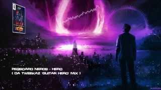 Pegboard Nerds Hero (Da Tweekaz 'Guitar Hero' Mix) [HQ Free]